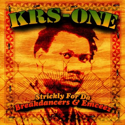KRS-One – Strickly For Da Breakdancers & Emceez (CD Reissue) (1996-2001) (FLAC + 320 kbps)