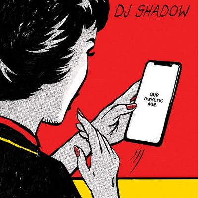 DJ Shadow – Our Pathetic Age (2xCD) (2019) (FLAC + 320 kbps)