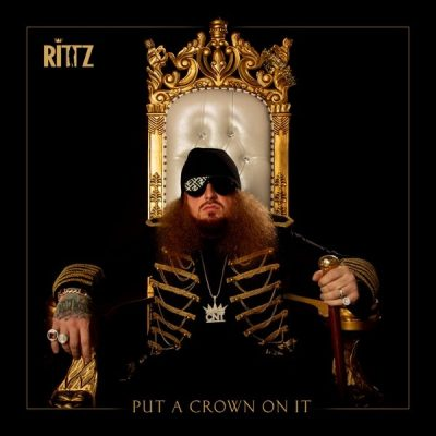 Rittz – Put A Crown On It (WEB) (2019) (320 kbps)