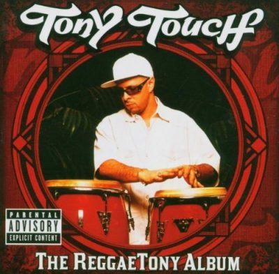Tony Touch – The Reggaetony Album (WEB) (2005) (FLAC + 320 kbps)