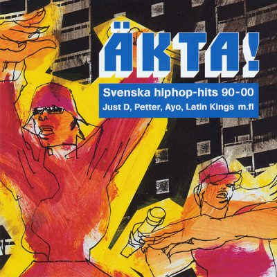 VA – Äkta! Svenska hiphop-hits 90-00 (CD) (2000) (FLAC + 320 kbps)
