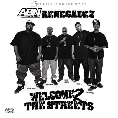 ABN Renegadez – Welcome 2 The Streets (WEB) (2012) (320 kbps)