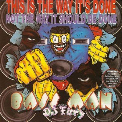 DJ Fury – Bass Man: This Is The Way Its Done, Not The Way It Should Be Done (CD) (1994) (320 kbps)