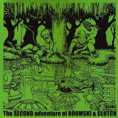 DJ Boom & DJ TDawg – The Second Adventure Of Boomski And Clutch (Vinyl) (2000) (320 kbps)