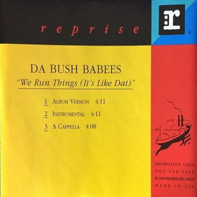 Da Bush Babees – We Run Things (It's Like Dat) (Promo CDS) (1994) (FLAC + 320 kbps)