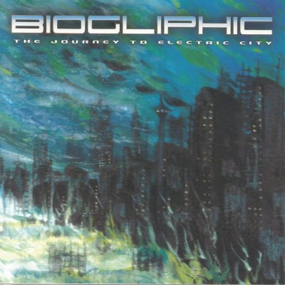 Biogliphic – Journey To The Electric City (CD) (2002) (FLAC + 320 kbps)