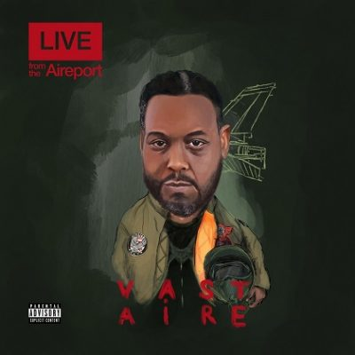 Vast Aire – Live From The Aireport EP (WEB) (2018) (320 kbps)