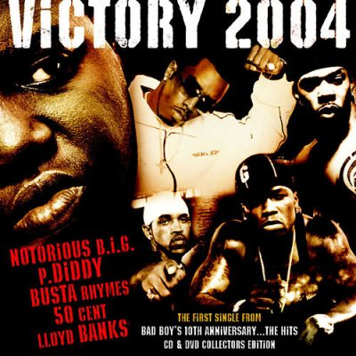 Notorious B.I.G., P. Diddy, Busta Rhymes, 50 Cent & Lloyd Banks – Victory 2004 (CDS) (2004) (FLAC + 320 kbps)