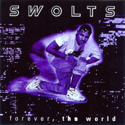 Swolts – Forever Tha World (CD) (1998) (320 kbps)