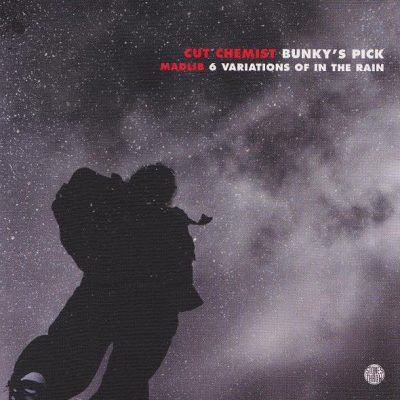 Cut Chemist & Madlib – Bunky's Pick / 6 Variations Of In The Rain (CDS) (2001) (FLAC + 320 kbps)