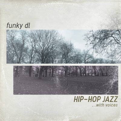 Funky DL – Hip-Hop Jazz …with Voices (WEB) (2020) (320 kbps)