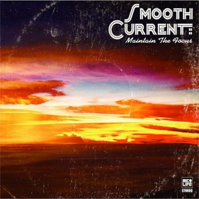 Smooth Current – Maintain The Focus (WEB) (2009) (320 kbps)