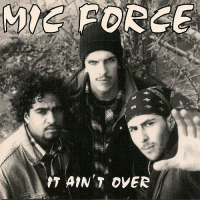 Mic Force – It Ain't Over EP (CD) (1994) (320 kbps)