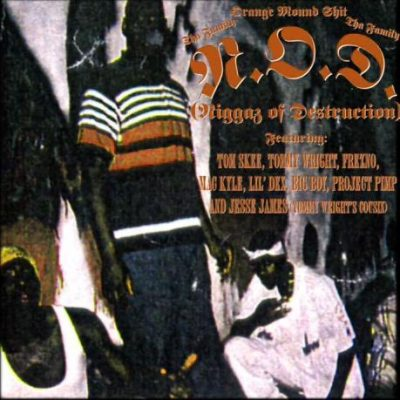 N.O.D. – Niggaz Of Destruction (Cassette) (1996) (FLAC + 320 kbps)