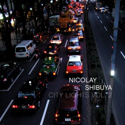 Nicolay – City Lights, Volume 2: Shibuya (CD) (2009) (FLAC + 320 kbps)