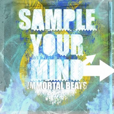 Immortal Beats – Sample Your Mind EP (WEB) (2010) (320 kbps)
