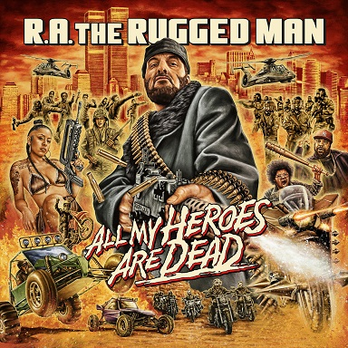 R.A. The Rugged Man – All My Heroes Are Dead (WEB) (2020) (320 kbps)