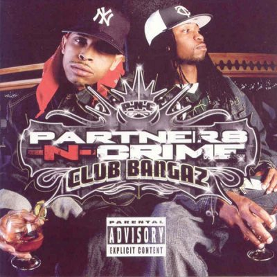 Partners-N-Crime – Club Bangaz (CD) (2005) (320 kbps)