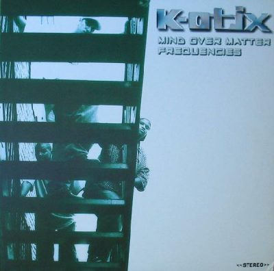 K-Otix – Mind Over Matter / Frequencies (VLS) (2000) (320 kbps)