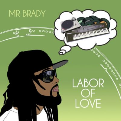 Mr. Brady – Labor Of Love (CD) (2010) (320 kbps)