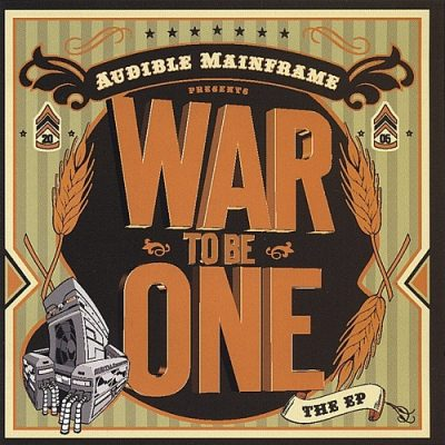 Audible Mainframe – War To Be One: The EP (WEB) (2005) (320 kbps)