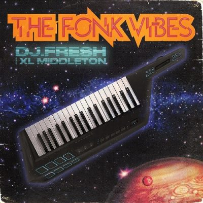 DJ Fresh & XL Middleton – The Fonk Vibes (WEB) (2020) (320 kbps)