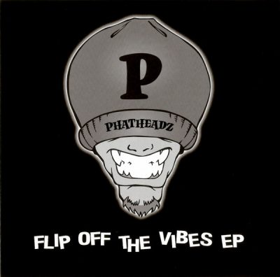 Phatheadz – Flip Off The Vibes EP (CD) (2020) (FLAC + 320 kbps)