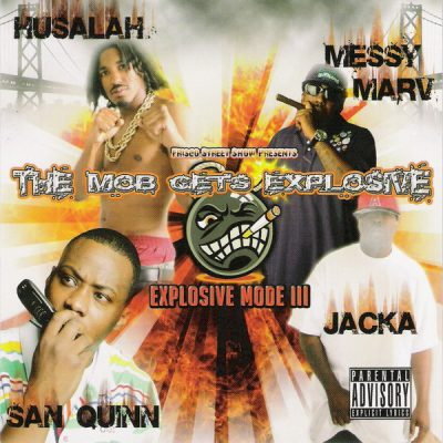 Messy Marv, San Quinn, Jacka, Husalah – The Mob Gets Explosive: Explosive Mode III (CD) (2006) (320 kbps)