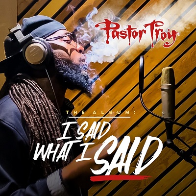 Pastor Troy – I Said What I Said (WEB) (2020) (320 kbps)