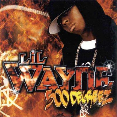 Lil Wayne – 500 Degreez (CD) (2002) (FLAC + 320 kbps)