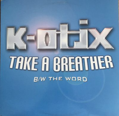 K-Otix – Take A Breather / The Word (VLS) (2001) (320 kbps)