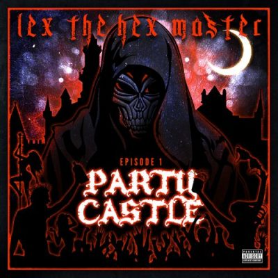 Lex The Hex Master – Party Castle Episode 1 (WEB) (2020) (320 kbps)