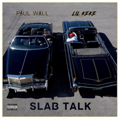 Paul Wall & Lil Keke – Slab Talk (WEB) (2020) (320 kbps)