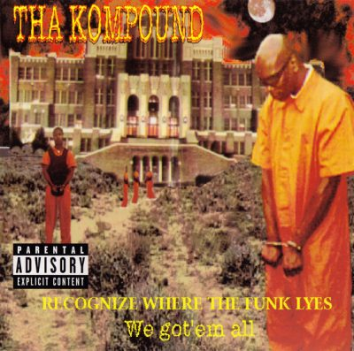 Tha Kompound – Recognize Where The Funk Lyes: We Got 'Em All (CD) (1997) (320 kbps)