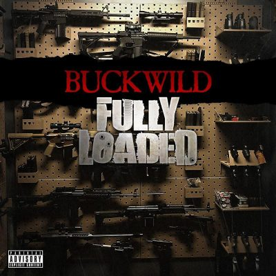 Buckwild – Fully Loaded (WEB) (2020) (320 kbps)