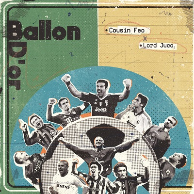 Cousin Feo & Lord Juco – Ballon D'or (WEB) (2020) (320 kbps)
