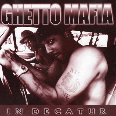 Ghetto Mafia – In Decatur / Ghetto Mafia (Promo CDS) (1998) (FLAC + 320 kbps)
