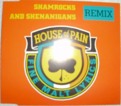 House Of Pain – Shamrocks And Shenanigans (Remix) (CDS) (1993) (FLAC + 320 kbps)