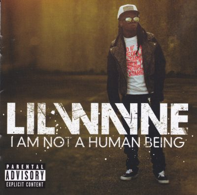 Lil Wayne – I'm Not A Human Being (CD) (2010) (FLAC + 320 kbps)