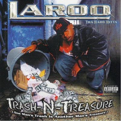 Laroo Tha Hard Hitta – Trash N Treasure: One Man's Trash Is Another Man's Treasure (CD) (2003) (320 kbps)