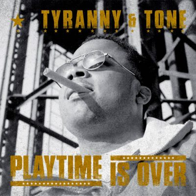 Tyranny & Tone – Playtime Is Over (Reissue CD) (1995-2019) (FLAC + 320 kbps)