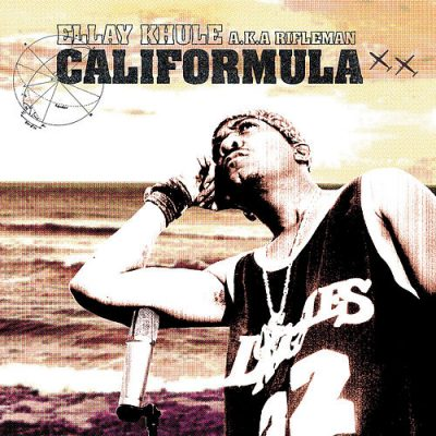 Ellay Khule aka Rifleman – Califormula (WEB) (2005) (320 kbps)