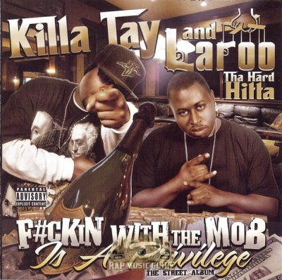 Killa Tay & Laroo – F#ckin With The Mob Is A Privilage (WEB) (2009) (320 kbps)