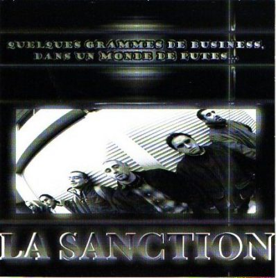 La Sanction – Quelques Grammes De Business Dans Un Monde De Putes (CD) (2001) (FLAC + 320 kbps)