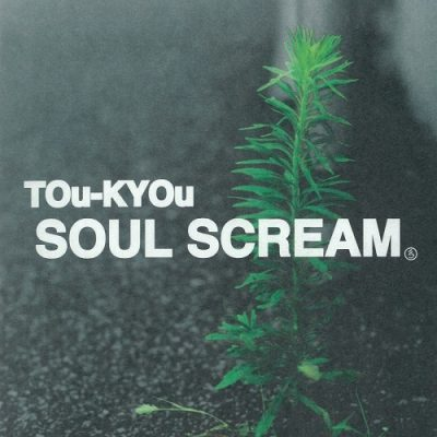 Soul Scream – TOu-KYOu EP (CD) (1997) (320 kbps)