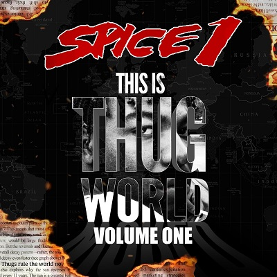 Spice 1 – This is Thug World, Vol. 1 (WEB) (2020) (320 kbps)