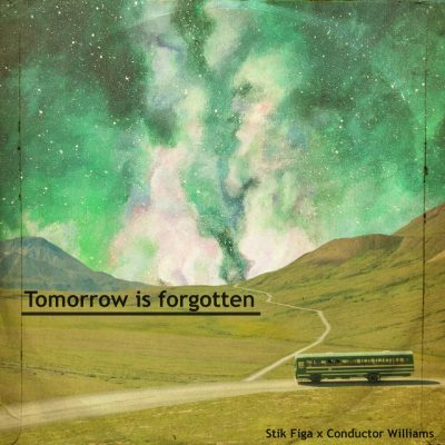 Stik Figa & Conductor Williams – Tomorrow Is Forgotten (WEB) (2020) (320 kbps)
