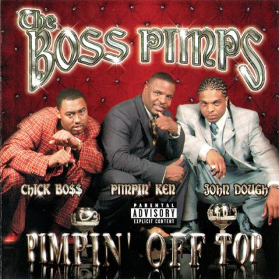 The Boss Pimps – Pimpin Off Top (CD) (2004) (FLAC + 320 kbps)