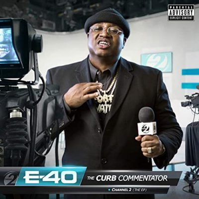 E-40 – The Curb Commentator Channel 2 EP (WEB) (2020) (320 kbps)