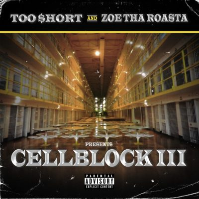 Too Short & Zoe Tha Roasta Presents – Cell Block III (WEB) (2020) (320 kbps)